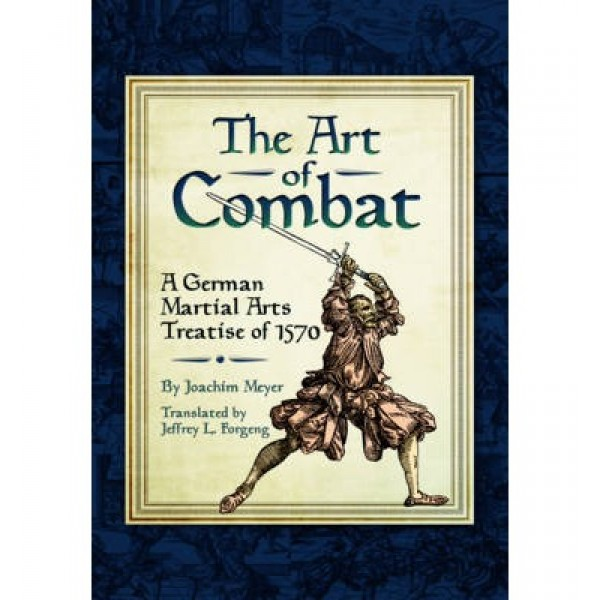 The Art of Combat: A German Martial Arts Treatise of 1570-0