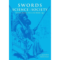 Swords, Science, and Society: German Martial Arts in the Middle Ages-0
