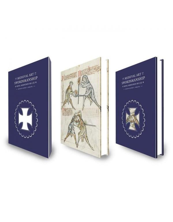 The Medieval Art of Swordsmanship: Royal Armouries MS I.33-1591