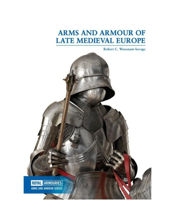 Arms and Armour of Late Medieval Europe-0