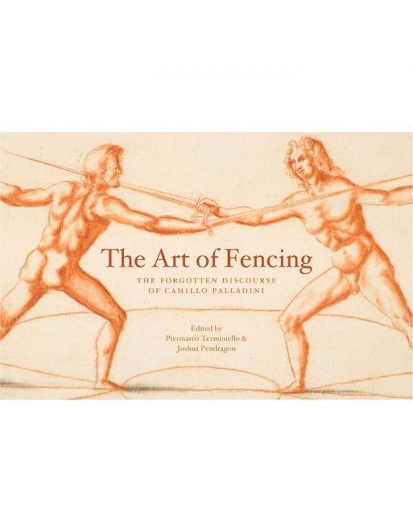 The Art of Fencing: The Discourse of Camillo Palladini-1610